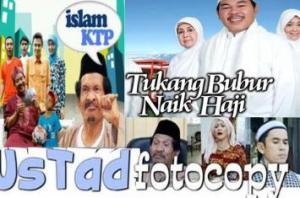Ustad Fotocopy, Islam KTP, Tukang Bubur Naik Haji Rendahkan Islam